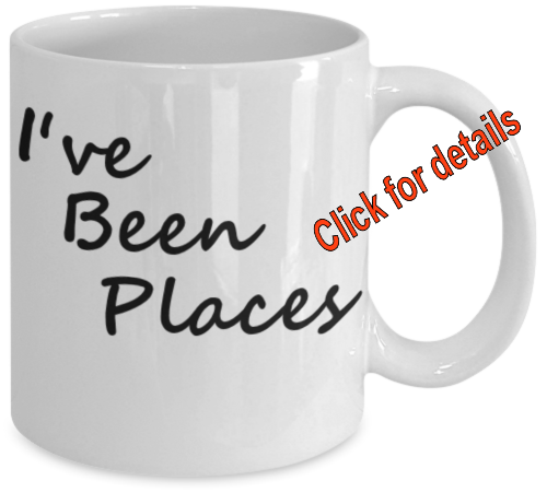 I have been places mug